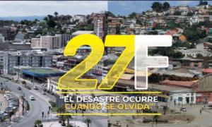 """""""27F: El desastre ocurre cuando se olvida"""""""